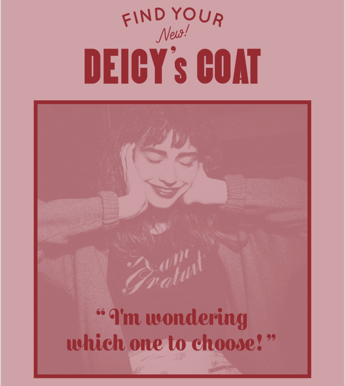 FIND YOUR New DEICY's COAT